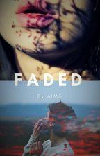 Faded by AimmyB