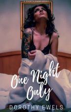 One Night Only by dorothyewels