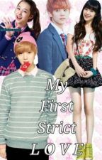 My First Strict LOVE ( COMPLETED ) by haeangel