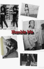 Humble Me (Jacquees Love Story) by VoKayy