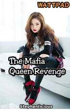 The Mafia Queen Revenge by Taehjin2004
