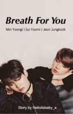 BREATH FOR YOU by helloitsbaby_a