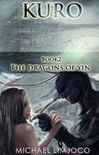 Kuro 2: The Dragons of Yin by MichaelLimjoco