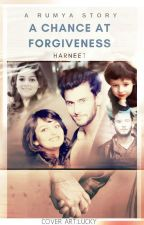 RUMYA : A CHANCE AT FORGIVENESS by Harneet1904