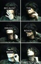 Because the drugs never work (frerard) by timetofuck