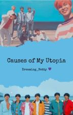 Causes of My Utopia  (BTS Fanfic) by dreaming_netty