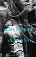 Der Beginn der Ritter by MelodyMaddox97