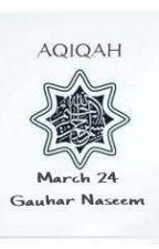 Aqeeqah Live Blog by Gauhar4islam