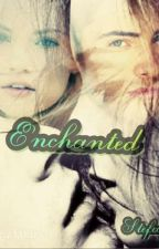 Enchanted(completed)  by StefaniEze