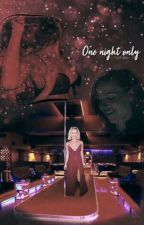 One night only  by thequeenswife