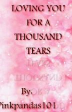 Loving you for a thousand tears by PINKPANDAS101