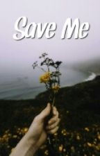 Save me || Luke Hemmings || L.H (Editing/writing) by AlexiaCornell