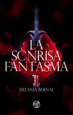 La sonrisa Fantasma (SS #2) ❝COMPLETA❞ by ObscureBooks