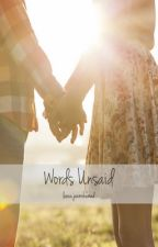 Words Unsaid || on hold for the summer  by leena-j