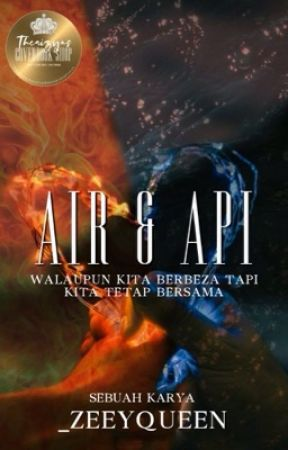 Air Dan Api (COMPLETED ✔) by _zeeyqueen