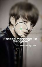 (Jungkook × readers)Forced marriage to gangster Jungkook(slow update) by KimJaeHwa_