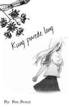 Kung pwede lang [ONE-SHOT] by Ren_Ren12