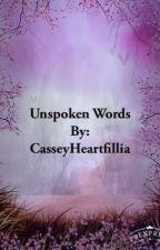 Unspoken Words by CasseyHeartfillia