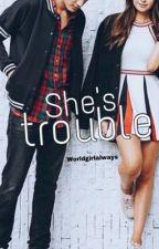 She's Trouble | Wattys2018 by worldgirlalways