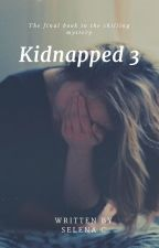 Kidnapped 3 by baeselena123