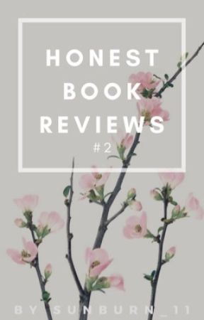 Honest Book Reviews #2 (CLOSED FOR CATCH-UP) by Sunburn_11