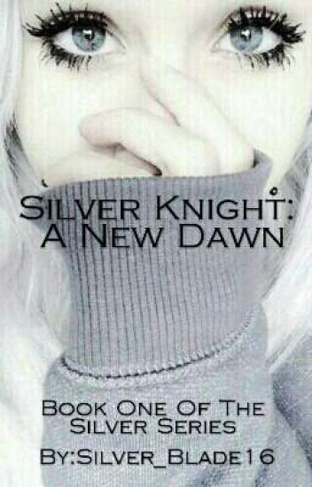 Silver Knight- A New Dawn (GirlxGirl)