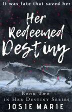 Her Redeemed Destiny by Mintessla