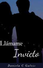 LLAMAME INVICTO by danielacgalvis