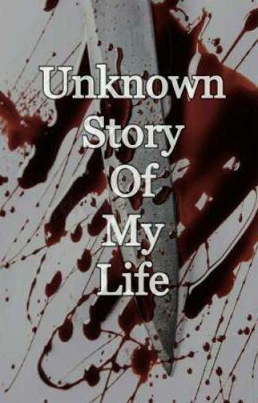 Unknown Story Of My Life by HealthySociopath