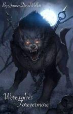 Werewolves Forevermore [Seraph Of The End-Vampires Rising] (Male Reader X OCs) by DevilVolk6