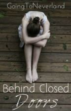 Behind Closed Doors; A Harry Styles love story by GoingToNeverland