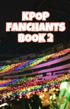 Kpop Fanchants | Book 2 by a_dreaming_writer_