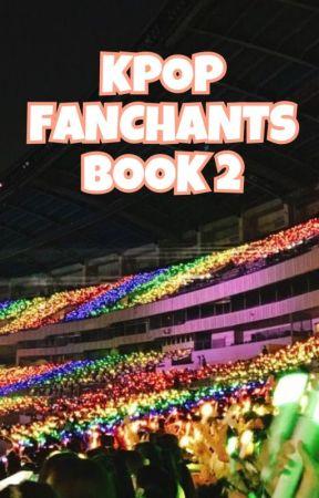 Kpop Fanchants | Book 2 by a_dreaming_writer_
