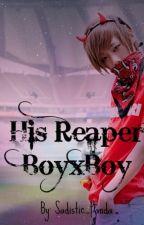 His Reaper (BoyxBoy) by Sadistic_Panda