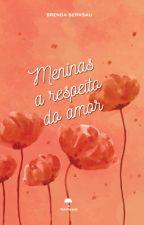 Meninas a respeito do amor (degustação - conto: Ao redor de Camila) by BBernsau