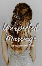 Unexpected Marriage by IamDoraemonsQueen