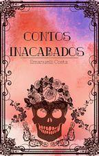 Contos Inacabados  by emanuellimesquita