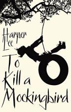 To Kill a Mockingbird (by Harper Lee) by scftfeels