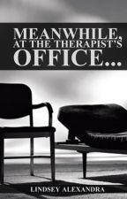 Meanwhile, at the Therapist's Office by LindseyWritesIt