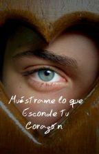 Muéstrame lo que Esconde tu Corazón by TamiDenise22