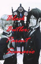 Black Butler: Parent Scenarios by Lady_Shadowlette