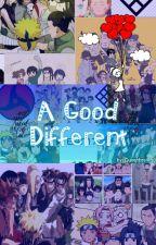 A Good Different  (Naruto Various x reader) by B_Nara