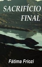 SAcríficio Final by FatimaFriozi