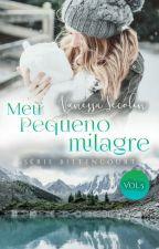Meu Pequeno Milagre (Livro 5) by AutoraVanessaSecolin