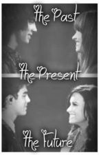 The Past, The Present, The Future- A Jemi Love Story (Season 1) by Jonas_Lovato_1D_5SOS