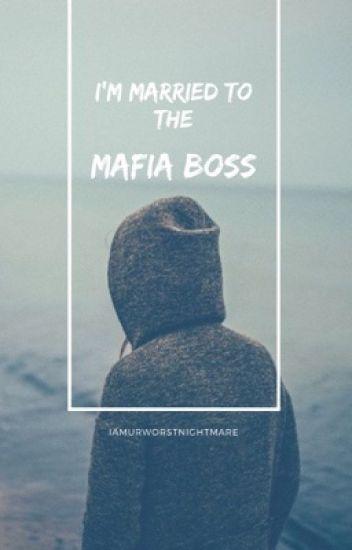 I'm married to a Mafia boss?