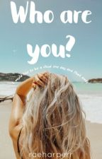 who are you | d.s  by raeharperr