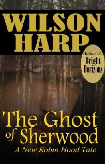 The Ghost of Sherwood by WilsonHarp