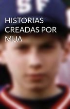 HISTORIAS CREADAS POR MUA by UnaTalStephany