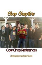 Chop Chapters - Cow Chop Preferences by playgroundxprince